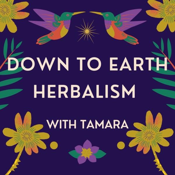 Down to Earth Herbalism with Tamara Artwork