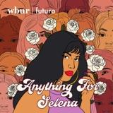 BONUS: Anything for Selena Live!