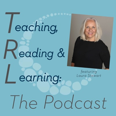 Teaching, Reading, and Learning: The Reading League Podcast:Laura Stewart