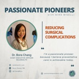 Reducing Surgical Complications with Dr. Bora Chang