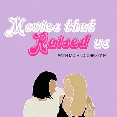 Movies That Raised Us:Mo & Christina