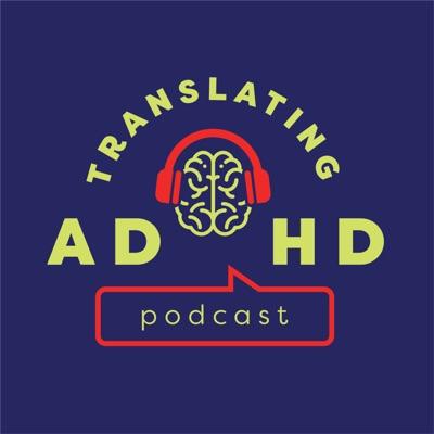 Translating ADHD:Cameron Gott, Shelly Collins