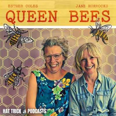 Queen Bees with Jane Horrocks and Esther Coles:Hat Trick Podcasts