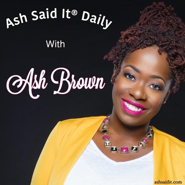 Ash Said It® Daily Artwork