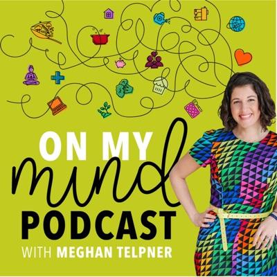 On My Mind with Meghan Telpner