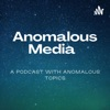 Welcome to the Anomalous Media Podcast! artwork