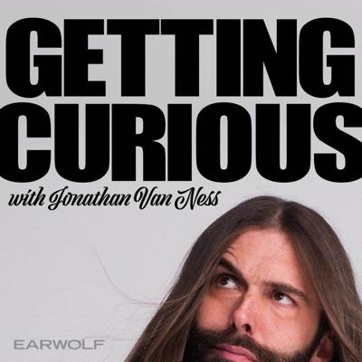 Getting Curious with Jonathan Van Ness:Earwolf & Jonathan Van Ness