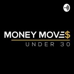 Money Moves Under 30