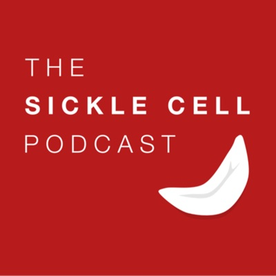 The Sickle Cell Podcast