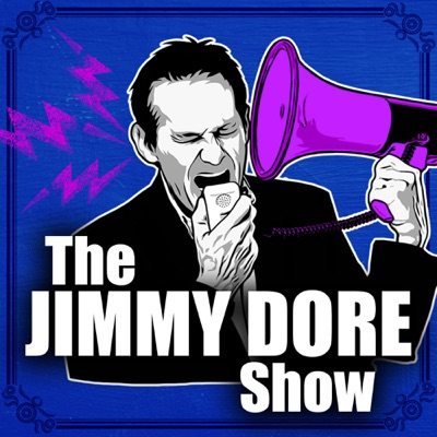 The Jimmy Dore Show:Jimmy Dore