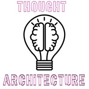 Thought Architecture