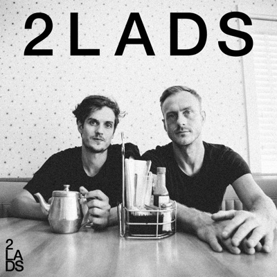 The 2 LADS Podcast