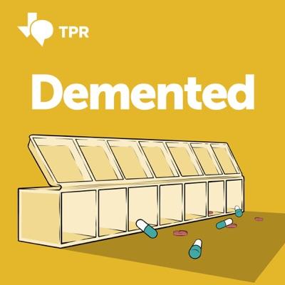 Demented:Texas Public Radio
