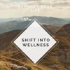 Shift Into Wellness  artwork