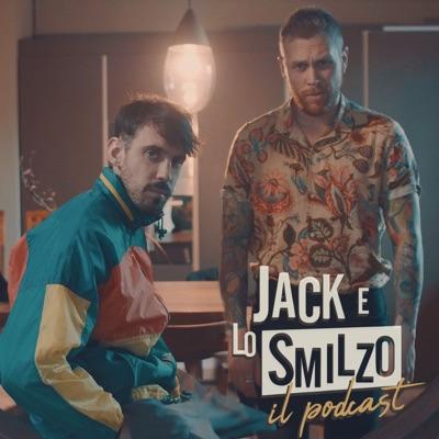 Jack e Lo Smilzo - Il Podcast