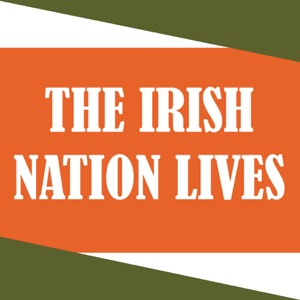 The Irish Nation Lives