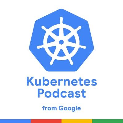 Kubernetes Podcast from Google:Adam Glick and Craig Box