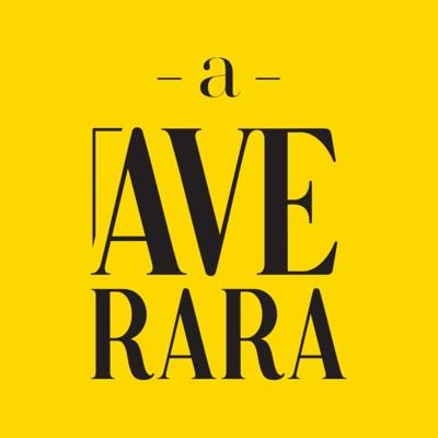 A Ave Rara...