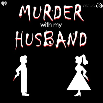 Murder With My Husband:Cloud10 and iHeartRadio