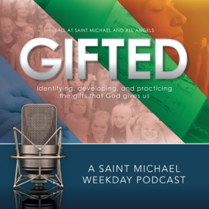 Saint Michael Podcast - Gifted
