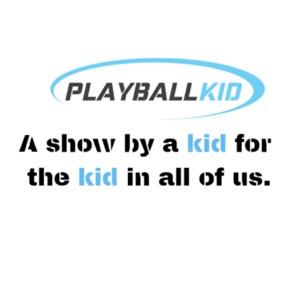 Play Ball Kid Baseball Podcast