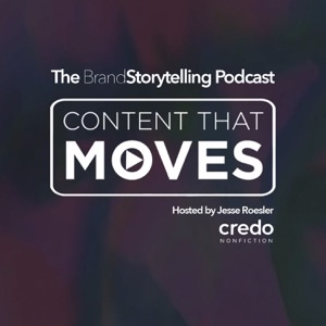 Content That Moves - The Brand Storytelling Podcast