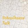 Schoolhouse Talk artwork