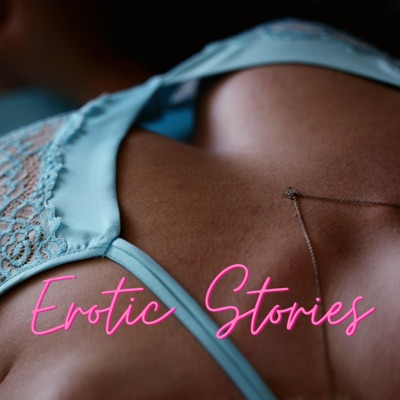 Erotic short Stories and Sensual Roleplays:Erotic Stories / Sex Stories / Erotica / Sensual Stories / ASMR