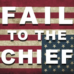 Fail to the Chief