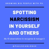 Spotting Narcissism In Yourself & Others - My 10 observations to recognise and manage it