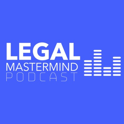 Legal Mastermind Podcast