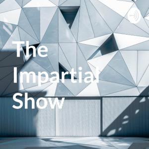 The Impartial Show