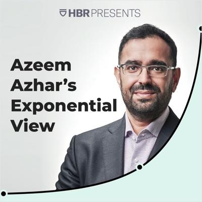 Azeem Azhar's Exponential View:HBR Presents / Azeem Azhar