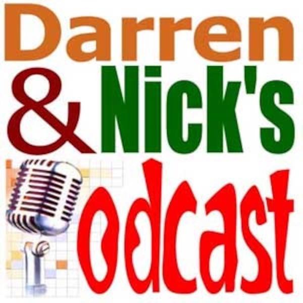 Darren & Nick's podcast
