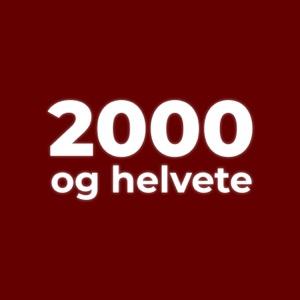 2000 og helvete