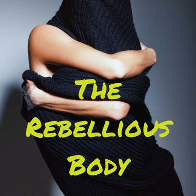 The Rebellious Body