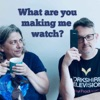 What Are You Making Me Watch? artwork