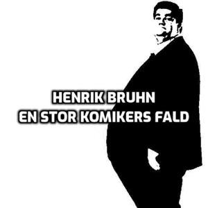 Henrik Bruhn - En stor komikers fald