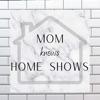 Mom Knows Home Shows artwork