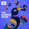 The Science Show- Full Program Podcast