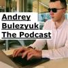 Andrey Bulezyuk The Podcast artwork
