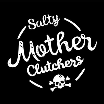 Salty MotherClutchers