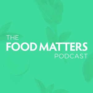 Food Matters Podcast