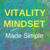 Vitality Mindset Made Simple artwork