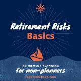 Retirement Planning for Non-Planners: Retirement Risk Basics