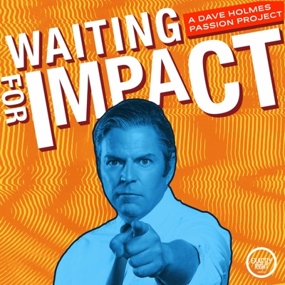 Waiting for Impact:Exactly Right