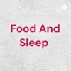 Food And Sleep  artwork