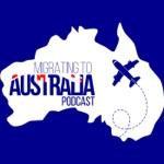 Migrating To Australia Podcast