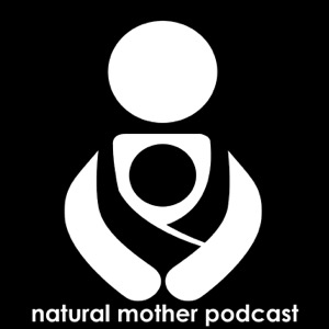 Natural Mother Podcast