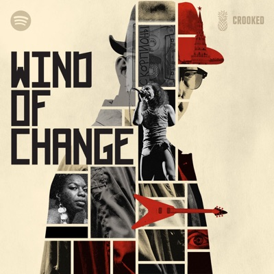 Wind of Change:Pineapple Street Studios / Crooked Media / Spotify